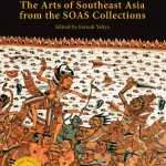 The Arts of Southeast Asia from the SOAS Collections